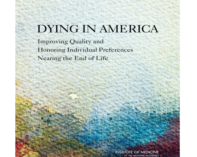 Institute of Medicine releases new report on dying in America