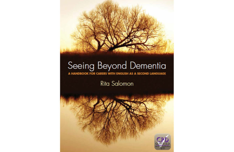 Seeing Beyond Dementia: a handbook for carers with English as a second language