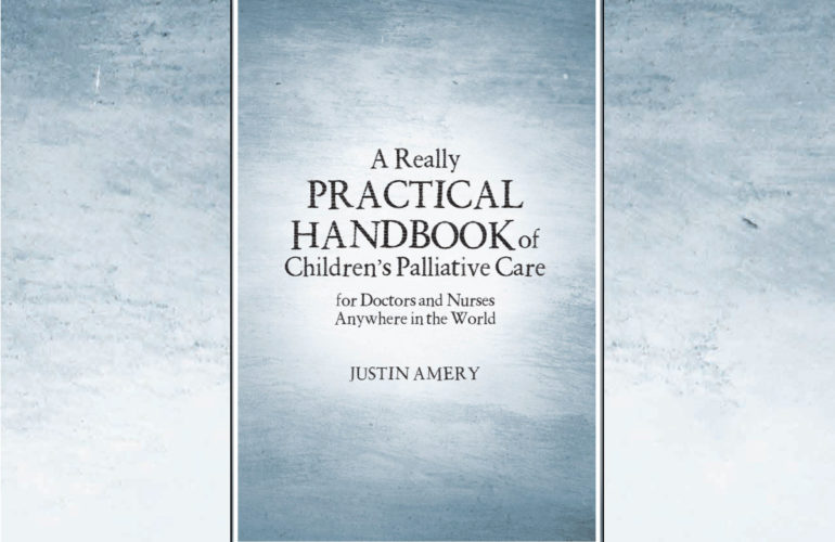 Announcing the release of A Really Practical Handbook of Children's Palliative Care