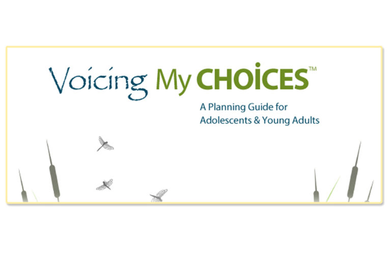 Voicing My Choices – an advance care planning guide specifically designed for adolescents and young adults