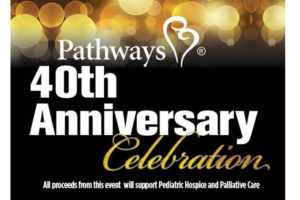 Pathways' 40th Anniversary Celebration Raises $100,000 for Pediatric Hospice Services.