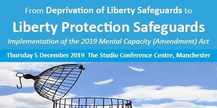 Liberty Protection Safeguards: Implementation of the Mental Capacity (Amendment) Act 2019