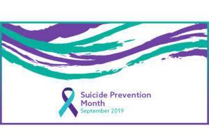 Suicide Prevention Month is September 2019