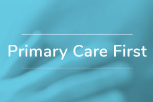 Primary Care First model - Serious Illness Population