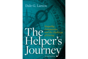 The Helper's Journey: Empathy, Compassion, and the Challenge of Caring (2nd ed.)