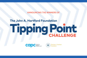 Twenty-Four Health Care Organizations Win The First John A. Hartford Foundation Tipping Point Challenge