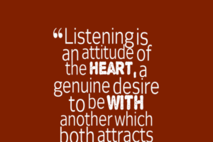 listening-is-an-attitude-of__quotes-by-l.-j.-isham-24-612x612-1