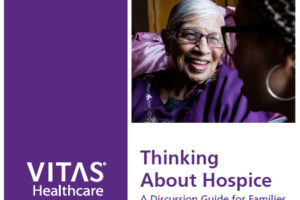 "VITAS Healthcare released a free, downloadable discussion guide called ""Thinking About Hospice"""