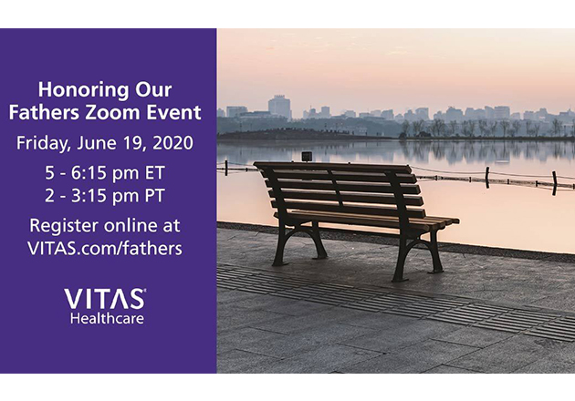 """Join VITAS® Healthcare June 19 for """"Honoring Our Fathers,"""" a Zoom event for anyone mourning a father or father figure"""
