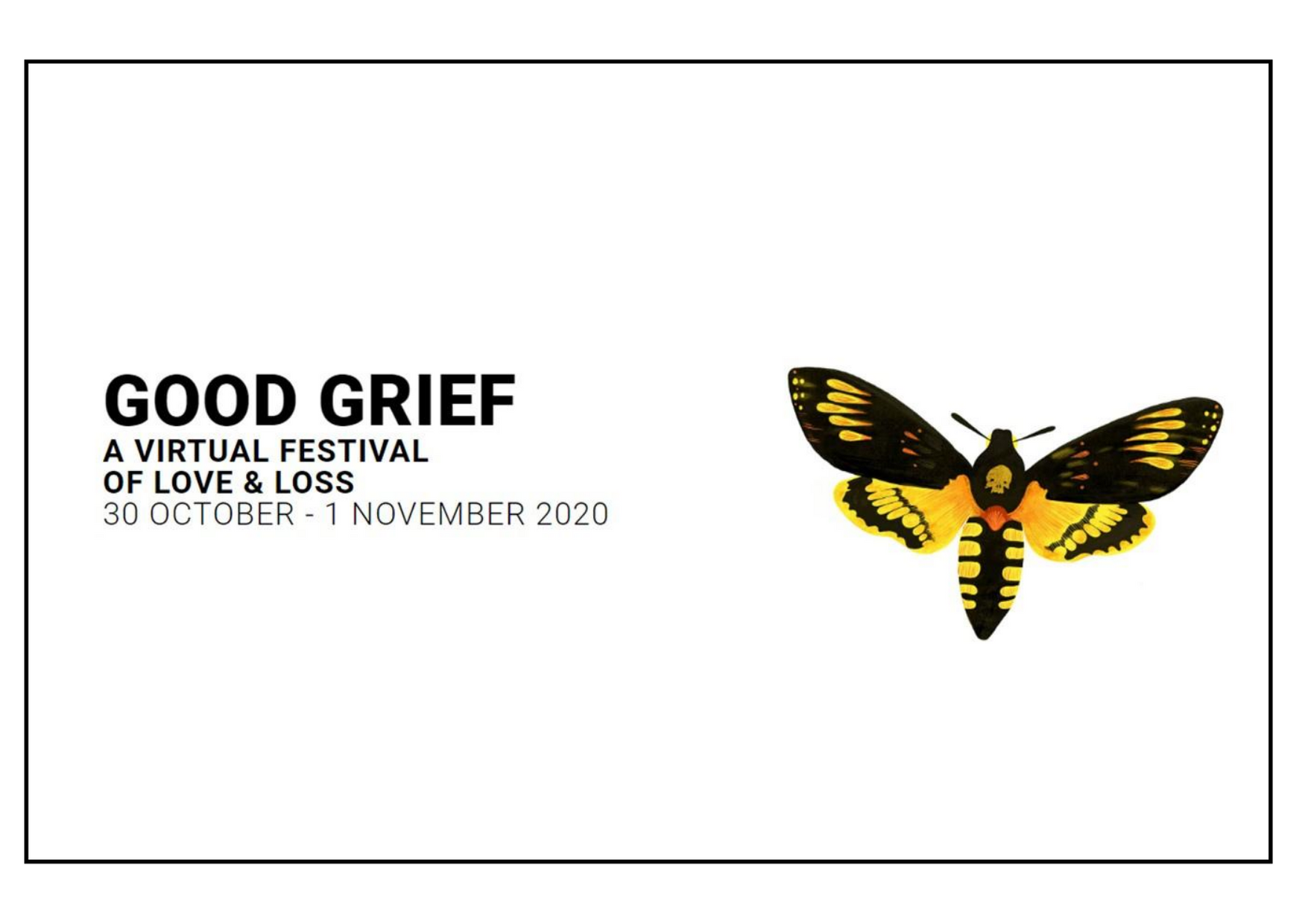 Good Grief - A Virtual Festival of Love + Loss