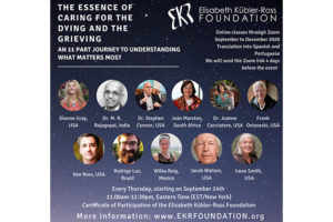 The Essence of Caring for the Dying and the Grieving:  An Eleven-Part Journey to Understanding What Matters Most