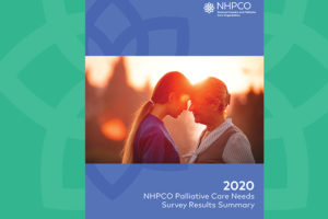 NHPCO releases 2020 Palliative Care Needs Survey Findings Report.