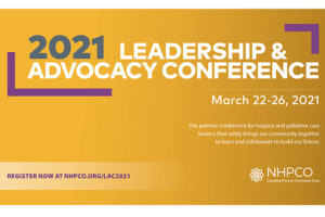 NHPCO 2021 Leadership and Advocacy , March 22-26.