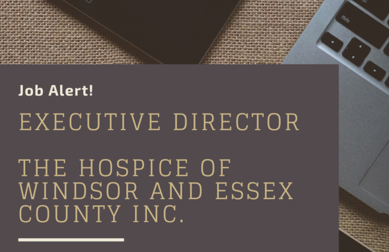 Job Alert: Executive Director | The Hospice of Windsor and Essex County Inc.