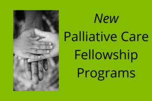 New Palliative Care Fellowship Programs