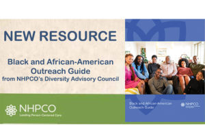 NHPCO releases new Black and African-American Outreach Guide for hospice and palliative care.