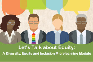 Let's Talk About Equity: A Diversity, Equity, and Inclusion Microlearning Module