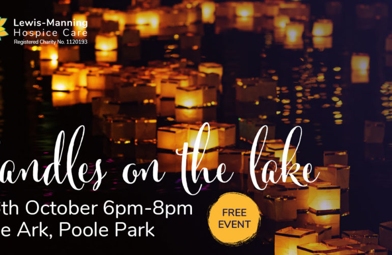 Lewis-Manning Hospice Care is celebrating and remembering lives with a community event –'Candles on the Lake' at Poole Park